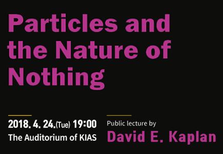 Particles and the Nature of Nothing, Professor David E. Kaplan (Johns Hopkins University